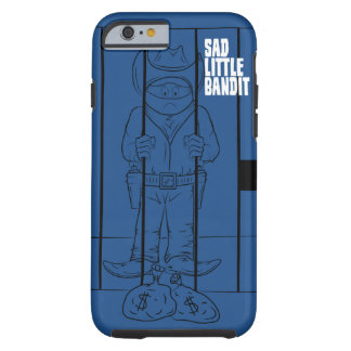 Sad Little Bandit iPhone Case Tough iPhone 6 Case