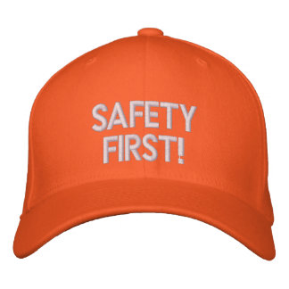 SAFETY FIRST CAP - Customized Embroidered Hat