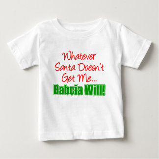 Santa Doesn't Babcia Will Baby T-Shirt