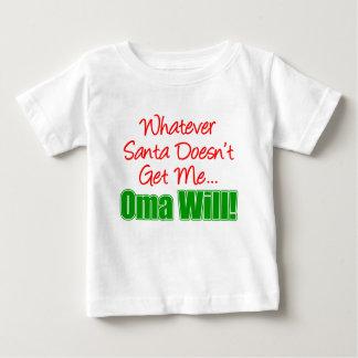 Santa Doesn't Get Me Oma Will Baby T-Shirt