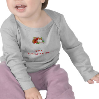 Santa, put yourself in my shoes. . . t shirt