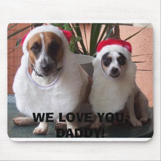 santas, WE LOVE YOU, DADDY! Mouse Pad
