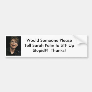Sarah-Palin-smile, Would Someone Please Tell Sa... Car Bumper Sticker