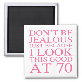 Sassy 70th Birthday For Women Square Magnet