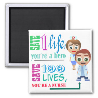 Save 100 Lives You Are A Male and Female Nurse Magnet