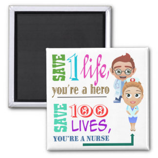 Save 100 Lives You Are A Nurse 3 Magnet