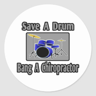 Save a Drum...Bang a Chiropractor Round Stickers
