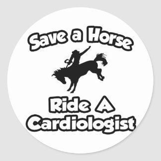 Save a Horse .. Ride a Cardiologist Round Stickers