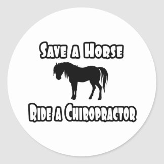 Save a Horse, Ride a Chiropractor Round Stickers