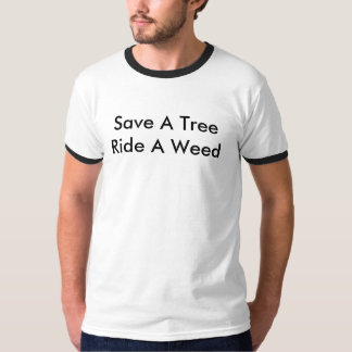 Save A Tree Ride A Weed - Sector 9 T-shirts