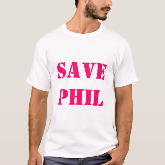 Save Phil T-Shirt