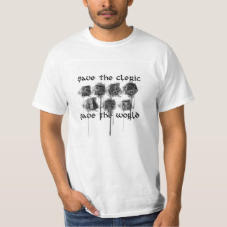 Save The Cleric, Save The World. T-Shirt