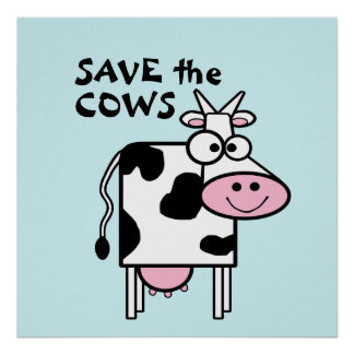 Save the Cows Cute Animal Rights Poster