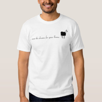 save the drama for your llama tshirts