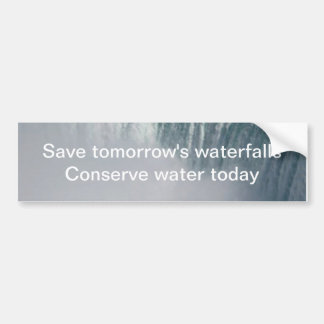 Save the waterfalls, Conserve water Bumper Sticker