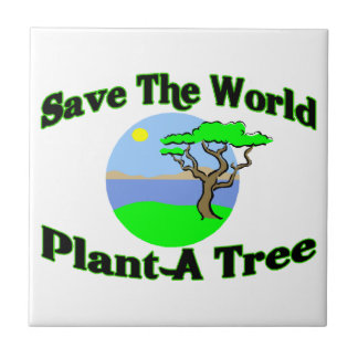 Save The World Plant A Tree Tile