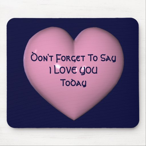 Say I Love You Heart Inspirational Mousepad