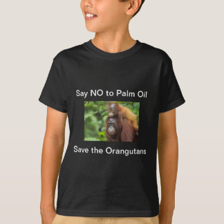 Say NO to Palm Oil T-Shirts