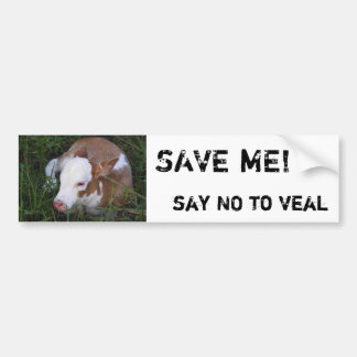 Say NO to Veal bumper sticker