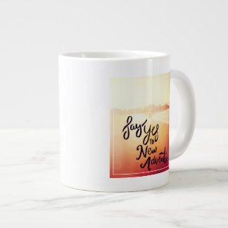 Say Yes To New Adventures Large Coffee Mug