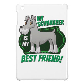 Schnauzer is my best friend iPad mini cover
