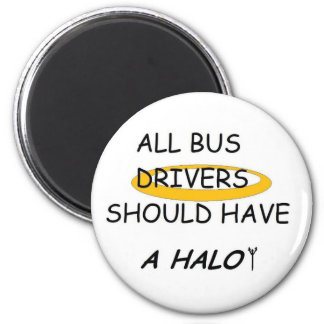 School Bus Drivers Should Have A Halo 6 Cm Round Magnet