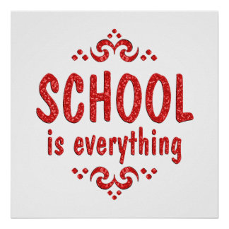 School is Everything Poster