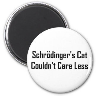 Schrodinger's Cat Couldn't Care Less Magnet