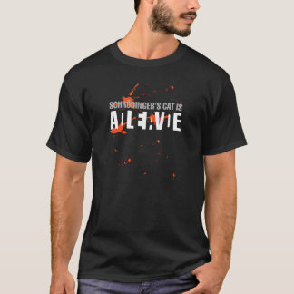 Schrödinger's cat is dead or alive? T-Shirt