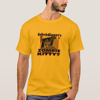schrodingers cat = zombie kitty T-Shirt