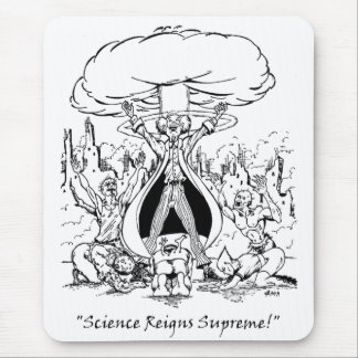Science Reigns Supreme Mouse Pad