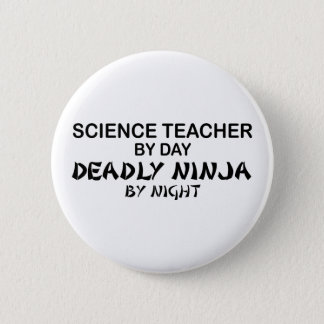 Science Teacher Deadly Ninja 6 Cm Round Badge