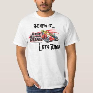 Screw It..Lets Ride! Tee