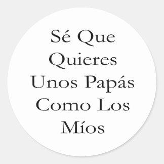 Se Que Quieres Unos Papas Como Los Mios Sticker
