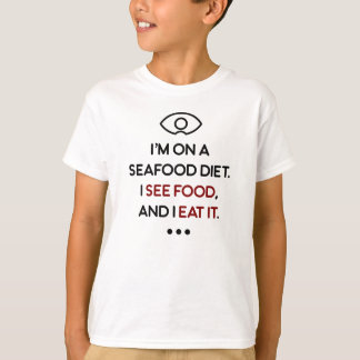 Seafood See Food Eat It Diet T-Shirt