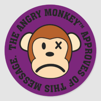 Seal of Approval: Message endorsed by Angry Monkey Round Sticker