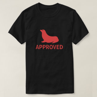 Seal of Approval T Shirts