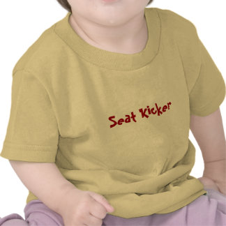 Seat Kicker Shirt