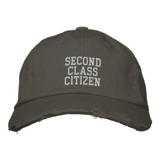 SECOND CLASS CITIZEN THE HAT EMBROIDERED CAP