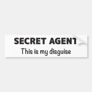SECRET AGENT This is my disguise Bumper Stickers