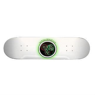 See It Say It Do It Skate Deck