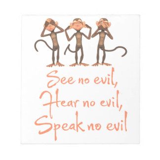 See no evil - hear no evil - speak no evil - notepad