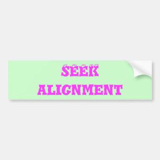SEEK ALIGNMENT bumper sticker. Bumper Sticker