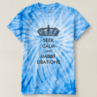 Seek Calm And Imbibe Libations Tie-Dye Shirts