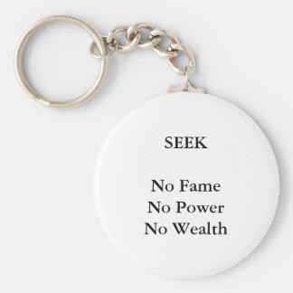 SEEK No Fame No Power No Wealth jGibney The MUSEU Keychains