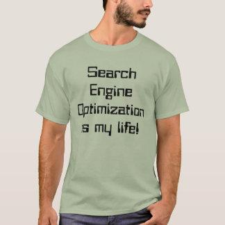 SEO is My Life T-Shirt