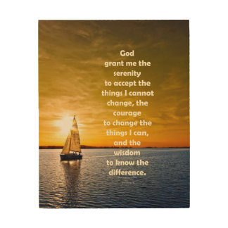 Serenity Prayer: Sailboat in Ocean, Strength/Recov Wood Print