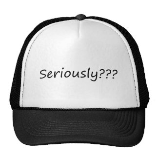 Seriously??? Hats