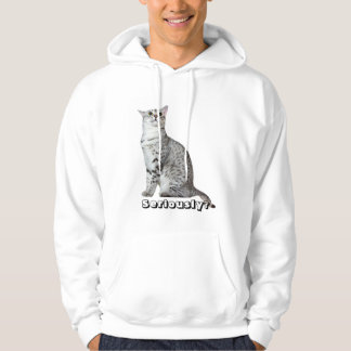 Seriously? Kitty Hoodie