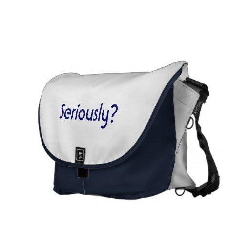 Seriously? Messenger Bag
